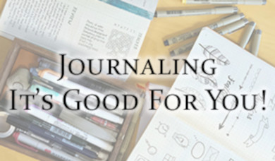 JOURNALING - It's Good For You!