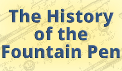 The History of the Fountain Pen